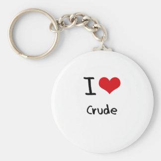 I love Crude Keychain