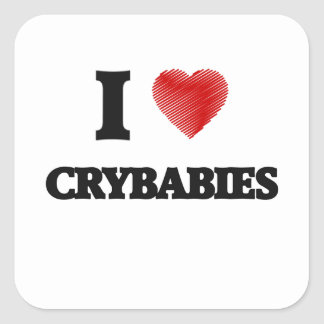 I love Crybabies Square Sticker