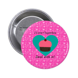 I love cupcake deal with it 6 cm round badge