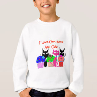 """I love cupcakes and cats""--Cupcake Lovers Gifts Sweatshirt"