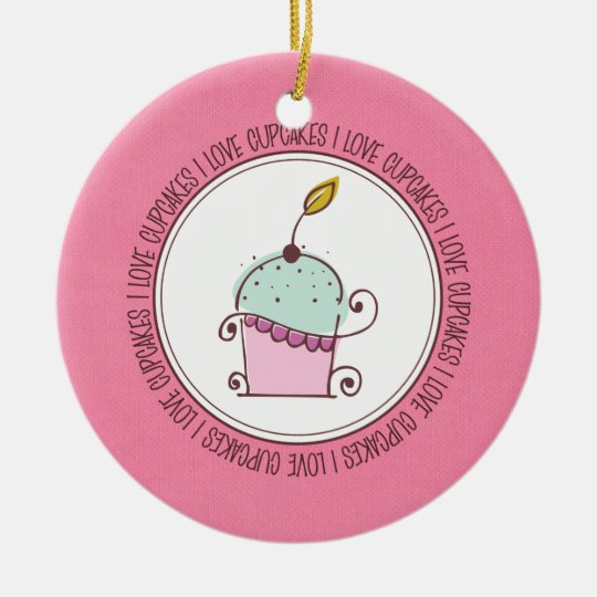 I Love Cupcakes Ceramic Christmas Ornaments