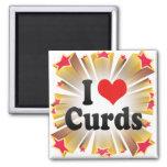 I Love Curds Fridge Magnet
