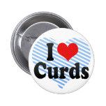 I Love Curds Pins