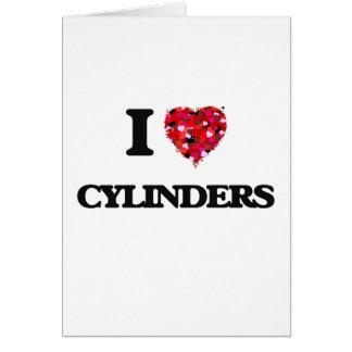 I love Cylinders Greeting Card