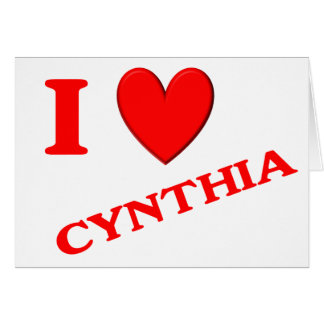 I Love Cynthia Card