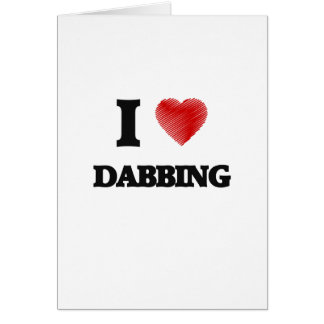 I love Dabbing Card
