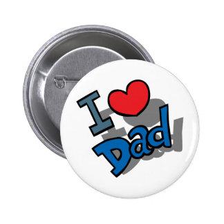 I Love Dad 6 Cm Round Badge