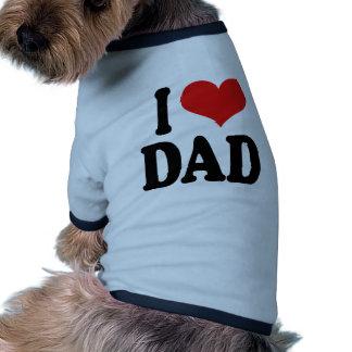 I Love Dad Pet Tshirt