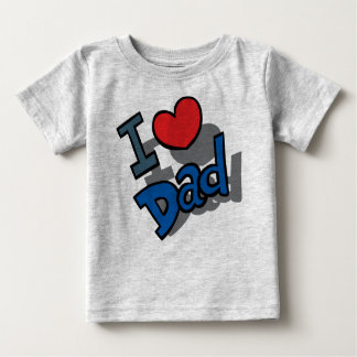 I love Dad T Shirts