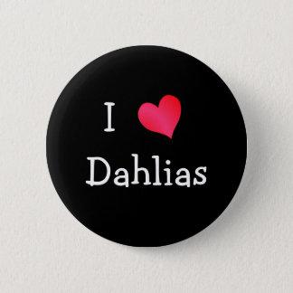 I Love Dahlias 6 Cm Round Badge