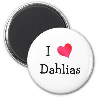 I Love Dahlias Magnet