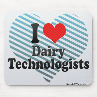 I Love Dairy Technologists Mouse Pads