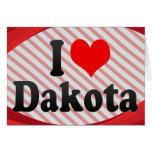 I love Dakota Greeting Cards