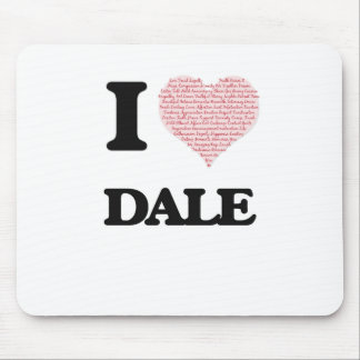 I Love Dale (Heart Made from Love words) Mouse Pad