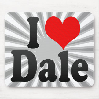 I love Dale Mouse Pads