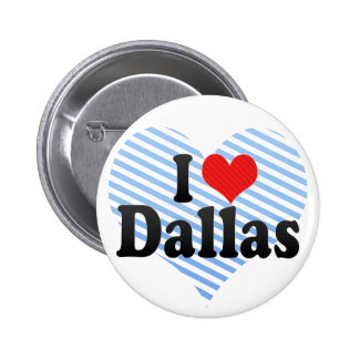 I Love Dallas 6 Cm Round Badge