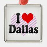 I love Dallas Christmas Ornaments