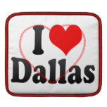 I love Dallas Sleeves For iPads