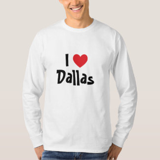 I Love Dallas T-Shirt