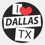 I Love Dallas TX Round Sticker