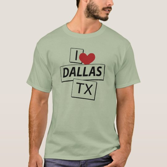 I Love Dallas TX T-Shirt