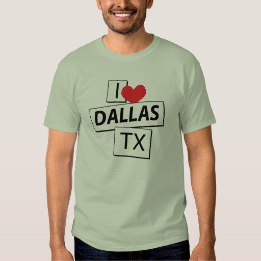 I Love Dallas TX T Shirts