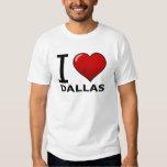 I LOVE DALLAS,TX - TEXAS SHIRT