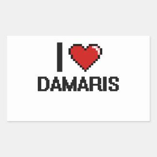 I Love Damaris Digital Retro Design Rectangular Sticker