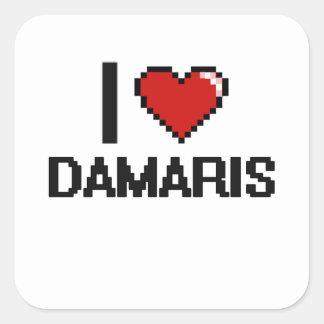 I Love Damaris Digital Retro Design Square Sticker