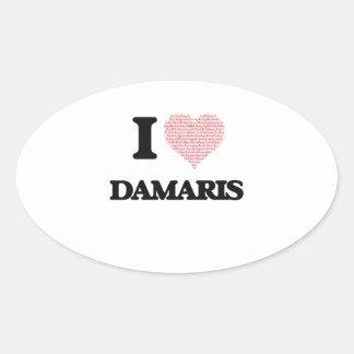 I love Damaris (heart made from words) design Oval Sticker