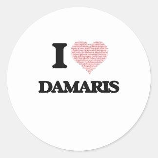 I love Damaris (heart made from words) design Round Sticker