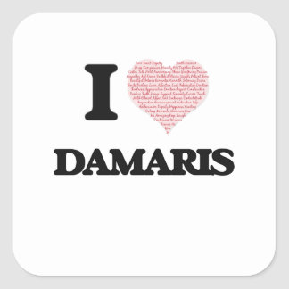 I love Damaris (heart made from words) design Square Sticker