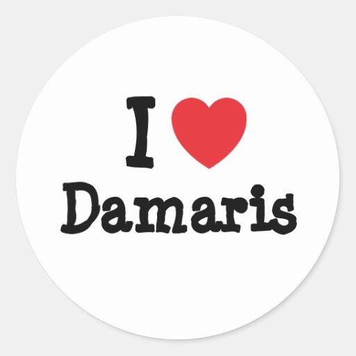I love Damaris heart T-Shirt Stickers