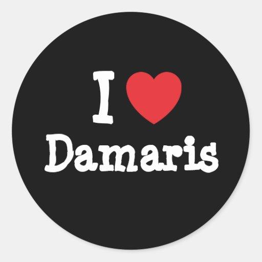I love Damaris heart T-Shirt Sticker