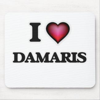 I Love Damaris Mouse Pad