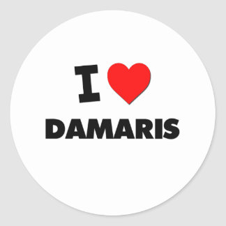 I Love Damaris Stickers