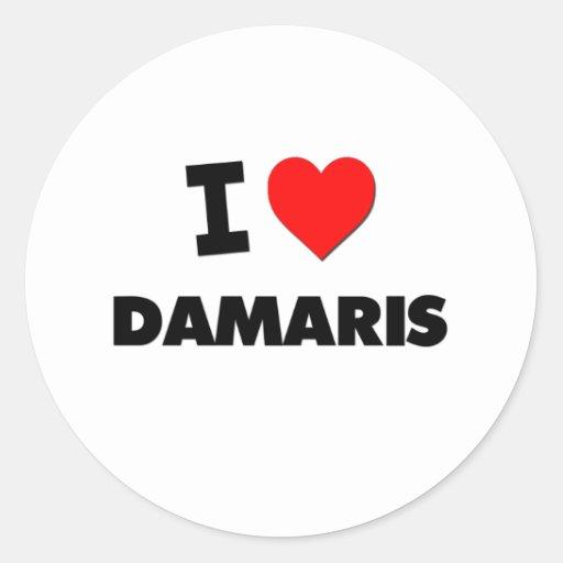 I Love Damaris Stickers