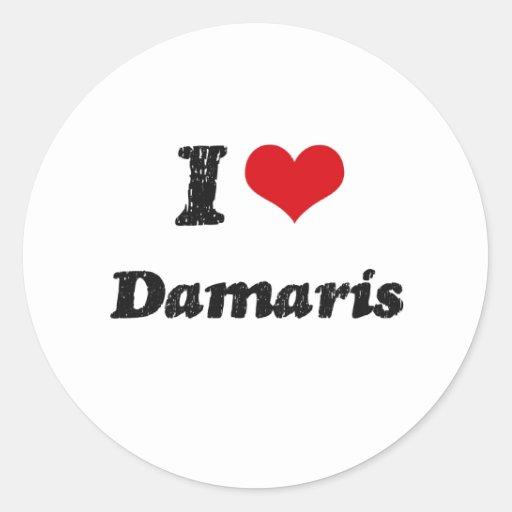 I Love Damaris Round Sticker