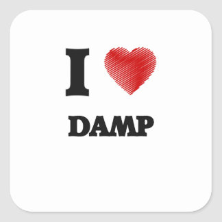 I love Damp Square Sticker