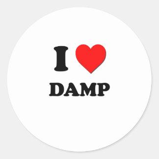 I Love Damp Round Stickers