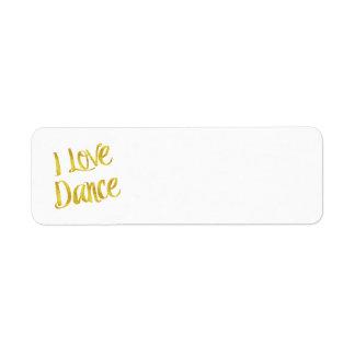 I Love Dance Gold Faux Foil Metallic Quote Return Address Label