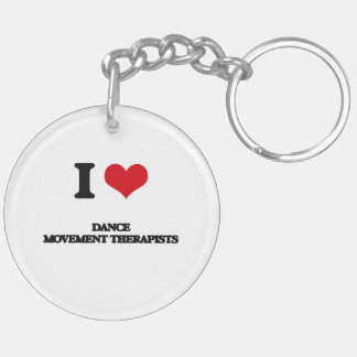 I love Dance Movement Therapists Acrylic Key Chains