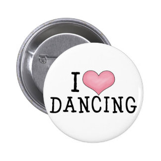 I Love Dancing 6 Cm Round Badge