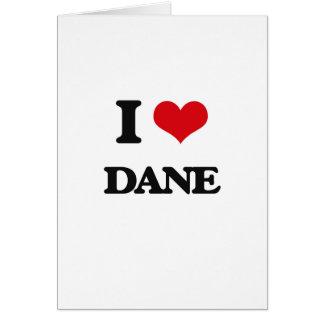 I Love Dane Greeting Card