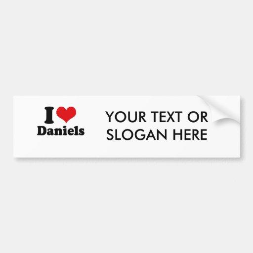 I LOVE DANIELS BUMPER STICKERS