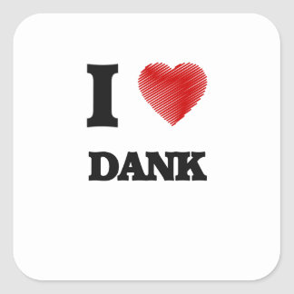 I love Dank Square Sticker