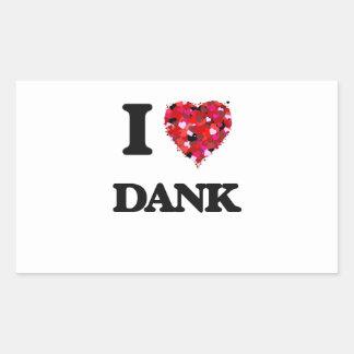 I love Dank Rectangular Sticker