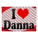 I love Danna Cards