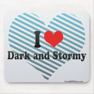 I Love Dark and Stormy Mouse Pad