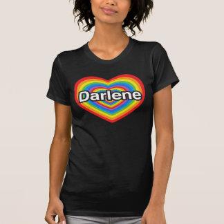 I love Darlene. I love you Darlene. Heart T-Shirt